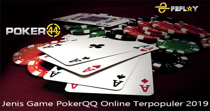 Jenis Game PokerQQ Online Terpopuler 2019